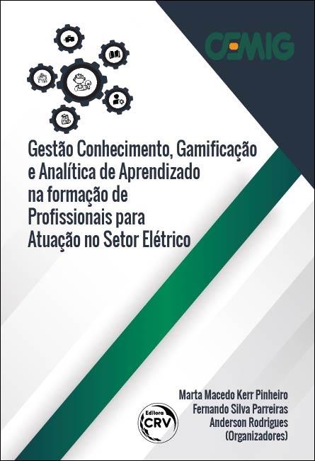 Capa do livro: GESTÃO CONHECIMENTO, GAMIFICAÇÃO E ANALÍTICA DE APRENDIZADO NA FORMAÇÃO PROFISSIONAL PARA O SETOR ELÉTRICO