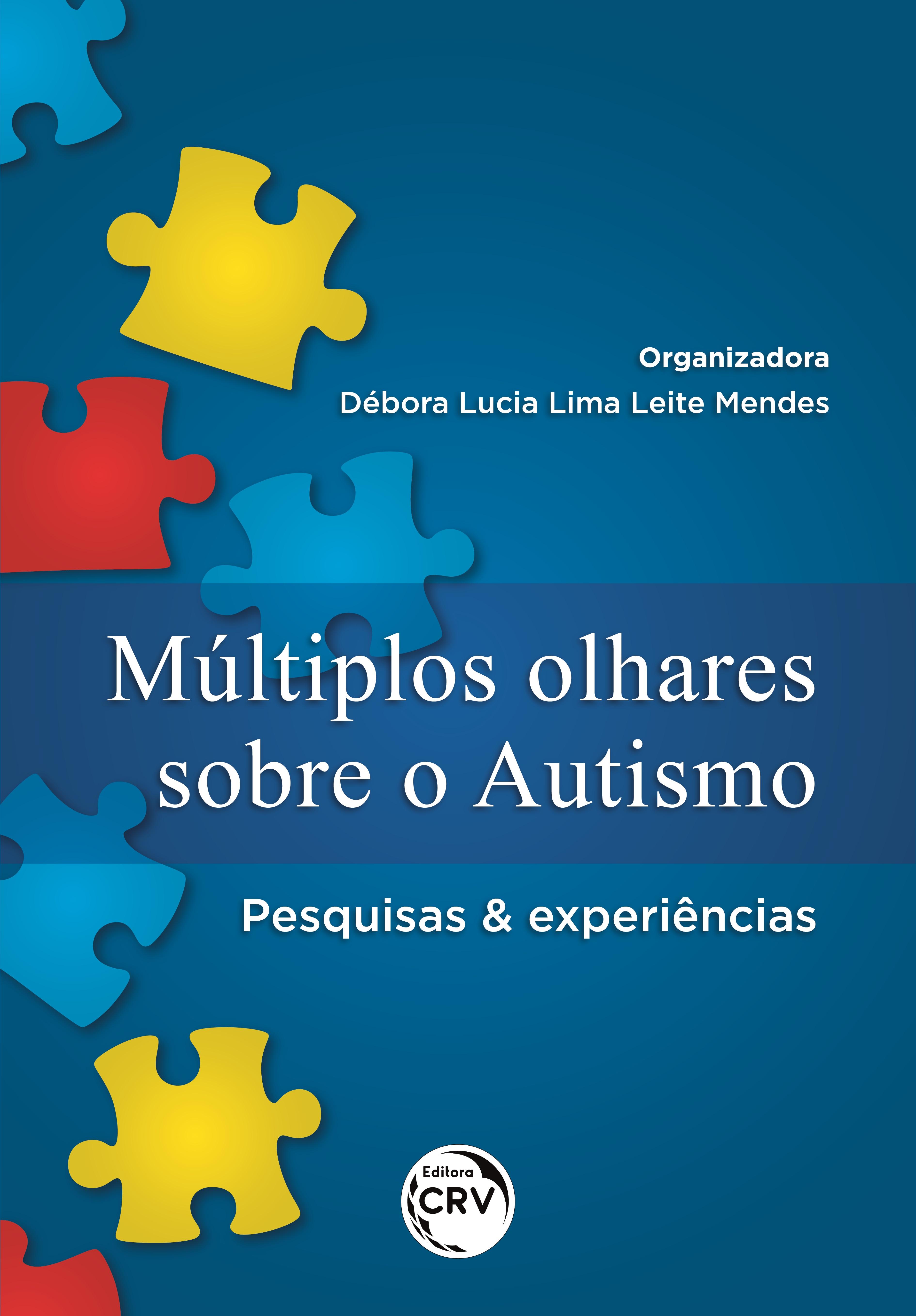 Capa do livro: MÚLTIPLOS OLHARES SOBRE O AUTISMO:<br> pesquisas & experiências