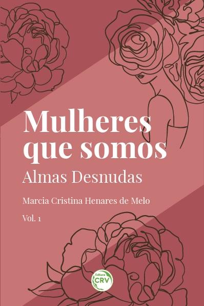 Capa do livro: MULHERES QUE SOMOS: <br>Almas desnudas - Vol. 1