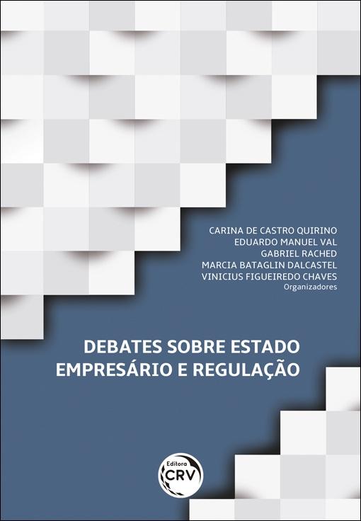 Capa do livro: DEBATES SOBRE ESTADO EMPRESÁRIO E REGULAÇÃO