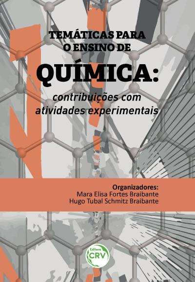 Capa do livro: TEMÁTICAS PARA O ENSINO DE QUÍMICA: <br>contribuições com atividades experimentais