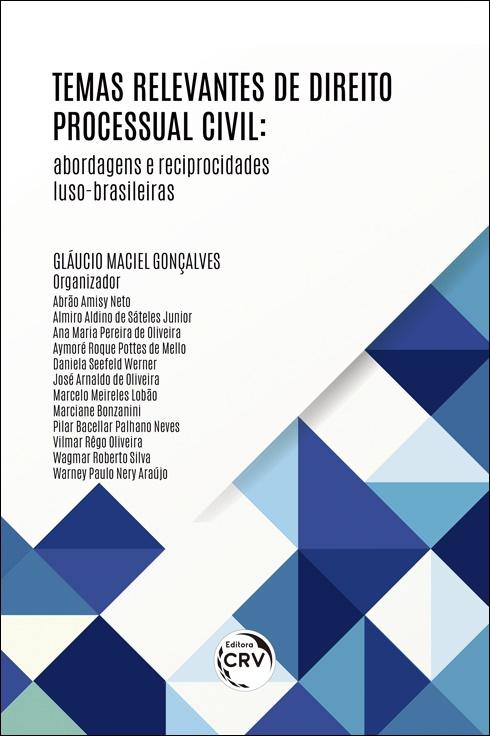 Capa do livro: TEMAS RELEVANTES DE DIREITO PROCESSUAL CIVIL: <br>abordagens e reciprocidades luso-brasileiras