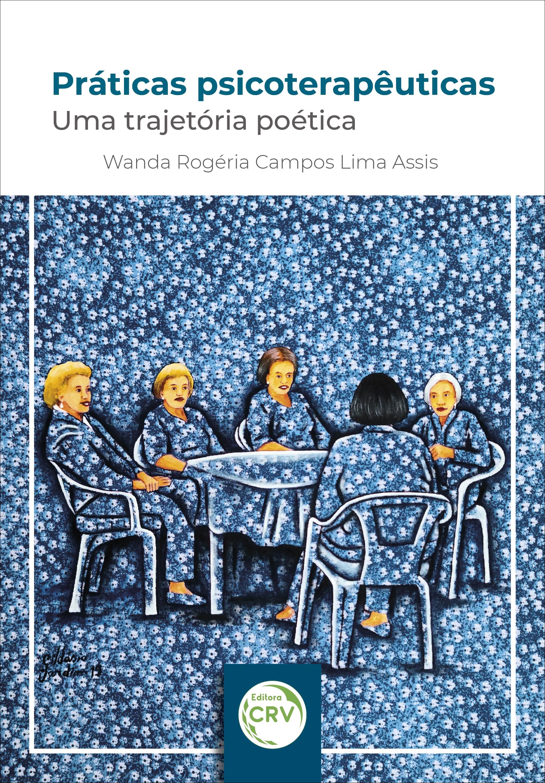 Capa do livro: PRÁTICAS PSICOTERAPÊUTICAS: <br>uma trajetória poética