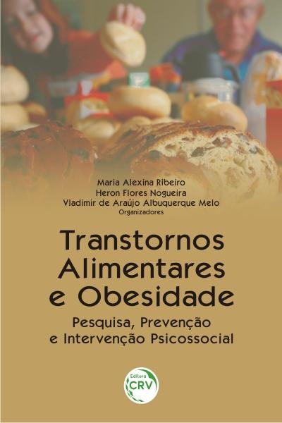 Capa do livro: TRANSTORNOS ALIMENTARES E OBESIDADE:<br>pesquisa, prevenção e intervenção psicossocial