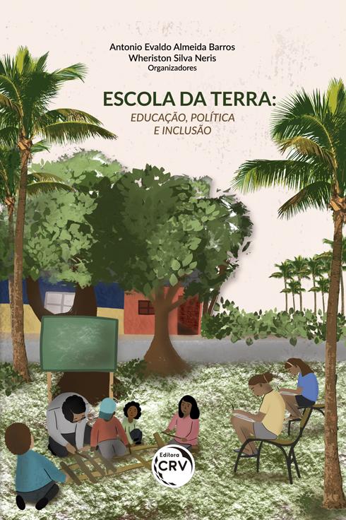 Capa do livro: ESCOLA DA TERRA:<br> educação, política e inclusão