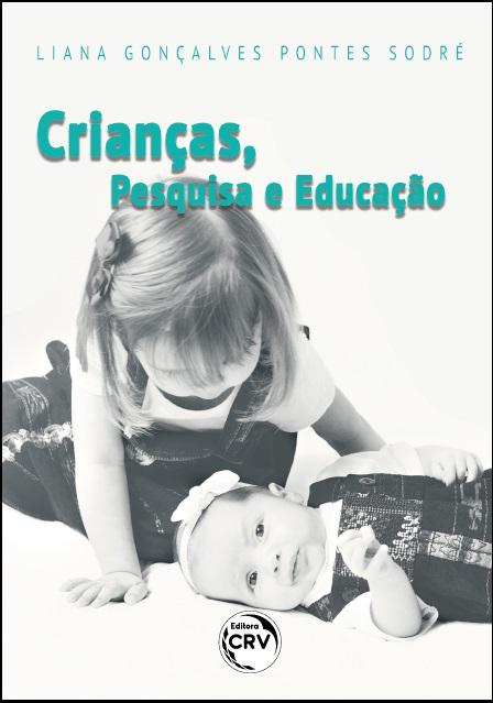Capa do livro: CRIANÇAS, PESQUISA E EDUCAÇÃO