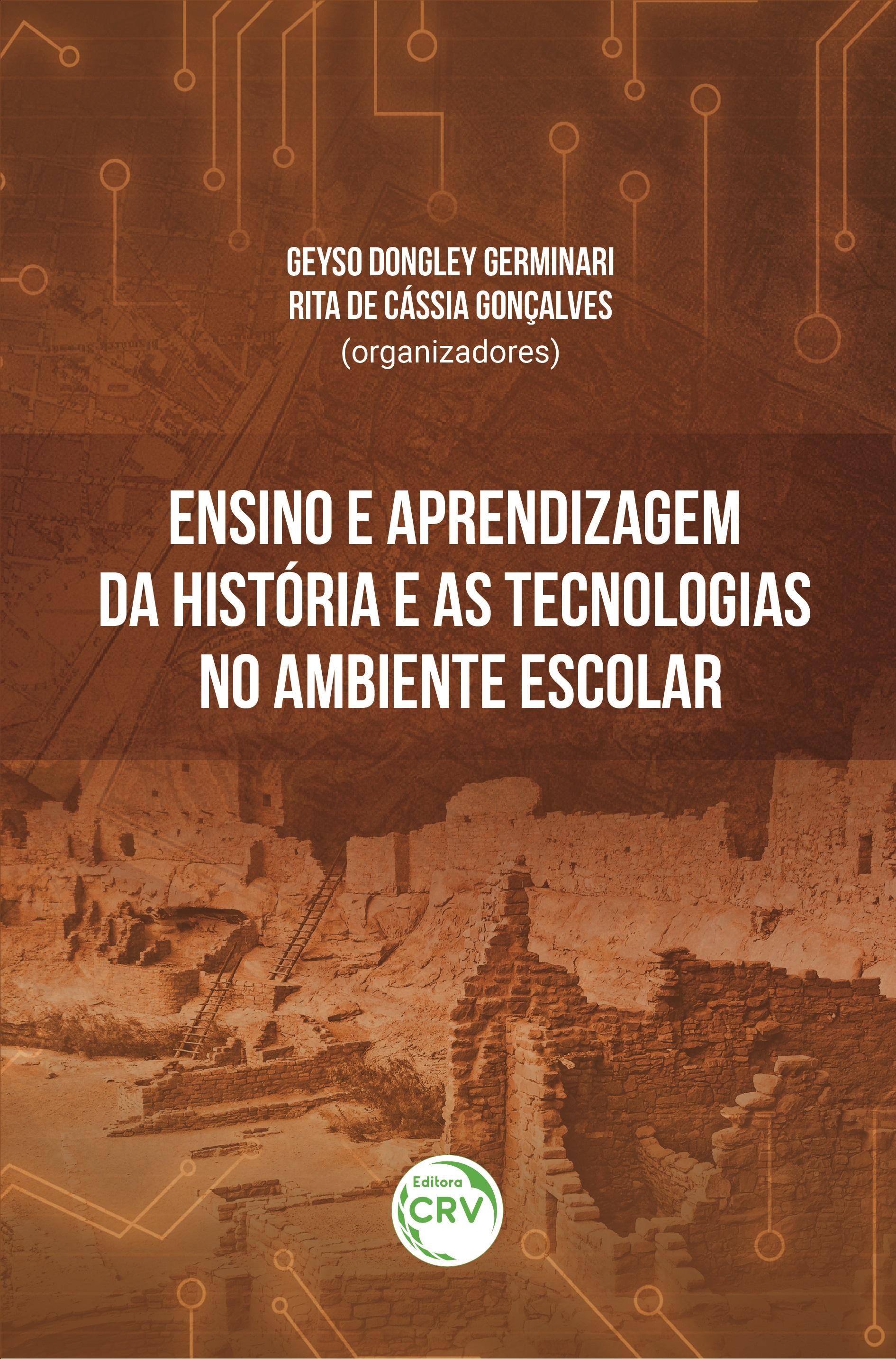Capa do livro: ENSINO E APRENDIZAGEM DA HISTÓRIA E AS TECNOLOGIAS NO AMBIENTE ESCOLAR