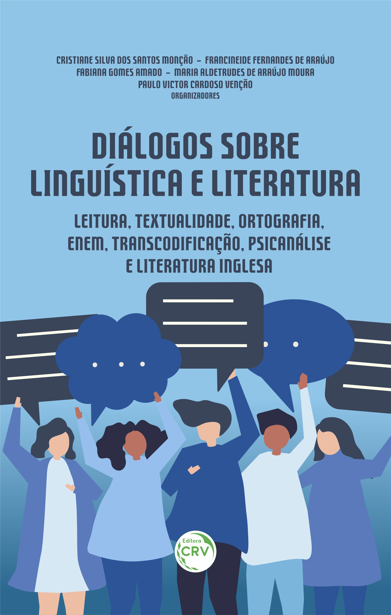 Capa do livro: DIÁLOGOS SOBRE LINGUÍSTICA E LITERATURA:<br> leitura, textualidade, ortografia, ENEM, transcodificação, psicanálise e literatura inglesa