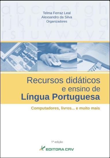 Capa do livro: RECURSOS DIDÁTICOS E ENSINO DE LÍNGUA PORTUGUESA:<br> computadores, livros... e muito mais
