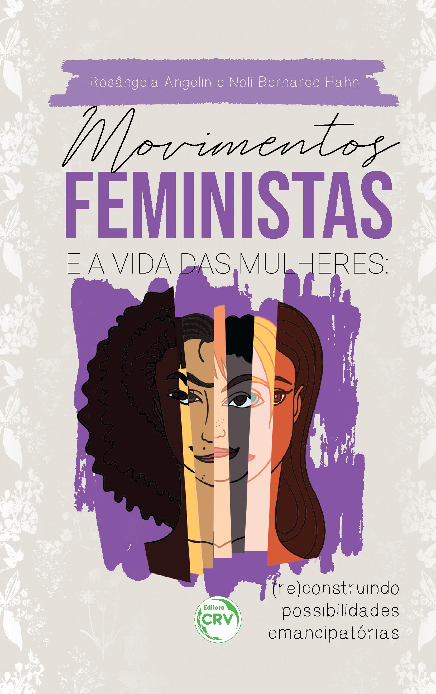 Capa do livro: MOVIMENTOS FEMINISTAS E A VIDA DAS MULHERES:<br> (re)construindo possibilidades emancipatórias