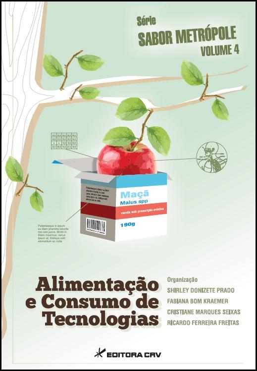 Capa do livro: ALIMENTAÇÃO E CONSUMO DE TECNOLOGIAS<br>Série Sabor Metrópole<br>Volume 4