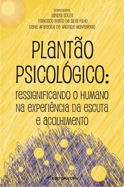 Capa do livro: PLANTÃO PSICOLÓGICO:<br>ressignificando o humano na experiência da escuta e acolhimento
