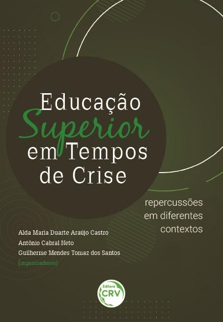 Capa do livro: EDUCAÇÃO SUPERIOR EM TEMPOS DE CRISE:<br> repercussões em diferentes contextos
