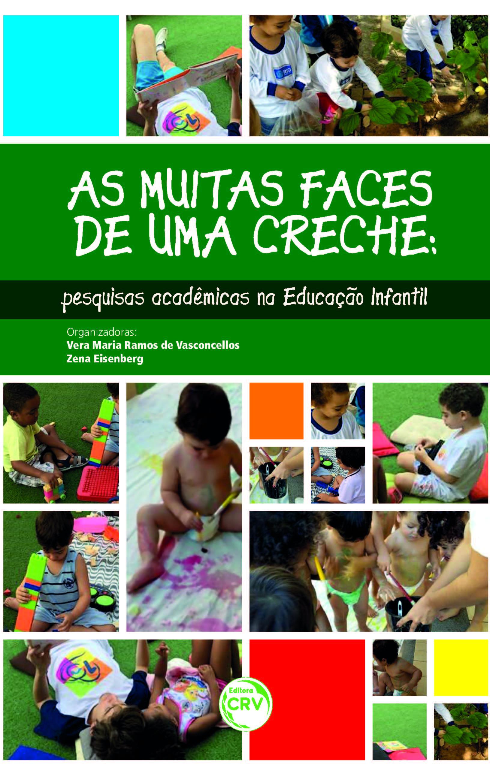 Capa do livro: AS MUITAS FACES DE UMA CRECHE:<br>pesquisas acadêmicas na educação infantil