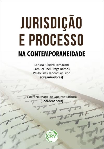 Capa do livro: JURISDIÇÃO E PROCESSO NA CONTEMPORANEIDADE