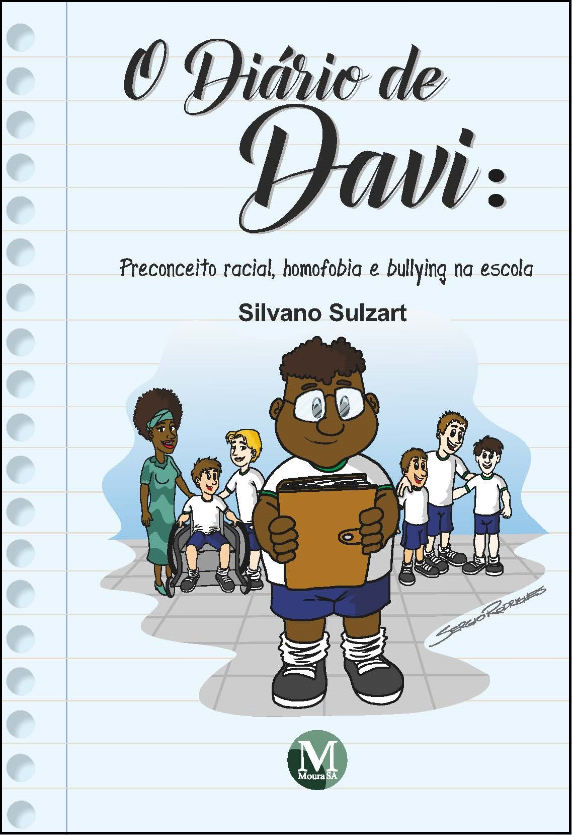 Capa do livro: O DIÁRIO DE DAVI:<br>preconceito racial, homofobia e bullying na escola
