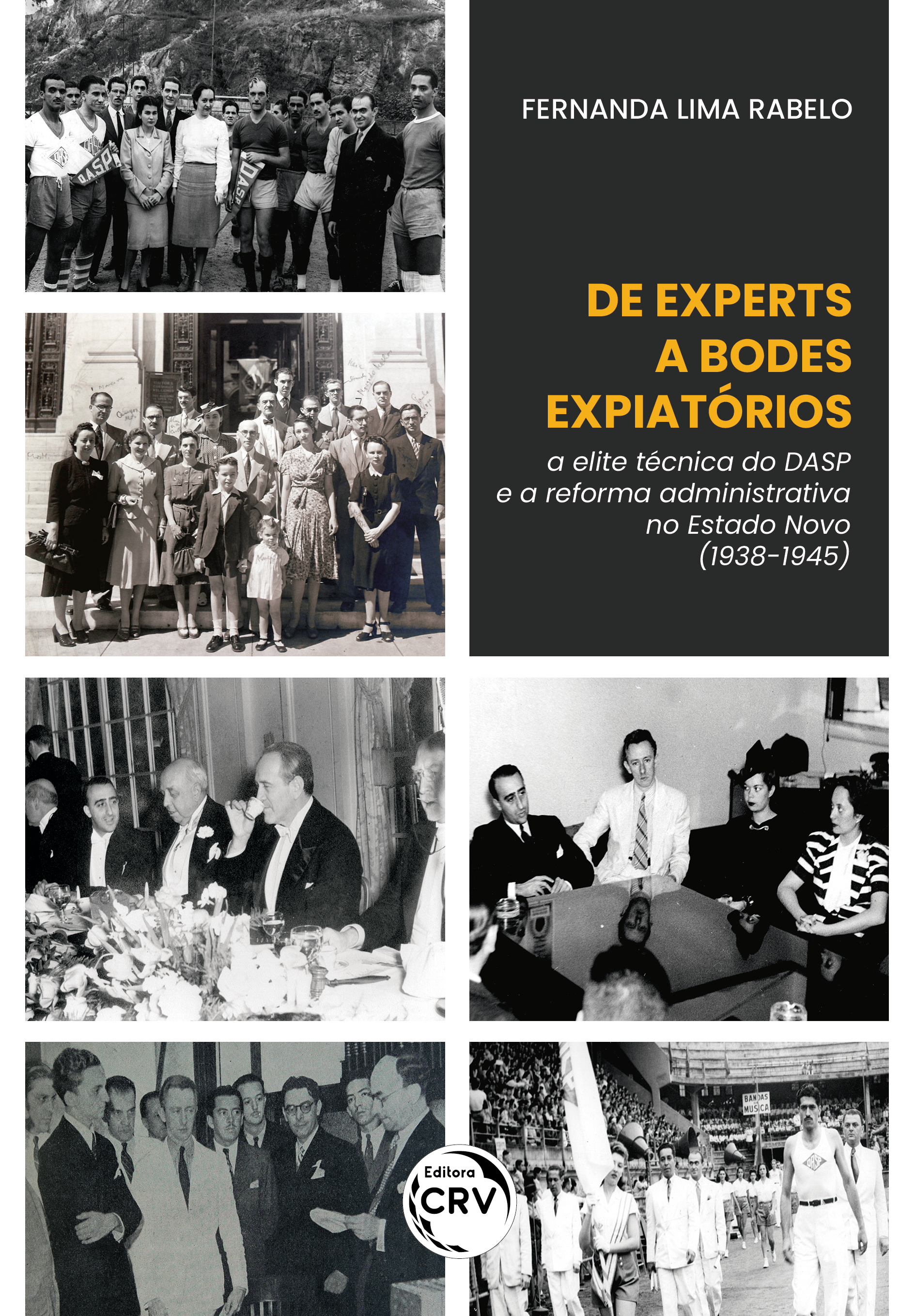 "Capa do livro: DE EXPERTS A ""BODES EXPIATÓRIOS"": <br> A elite técnica do DASP e a reforma administrativa no Estado Novo (1938-1945)"