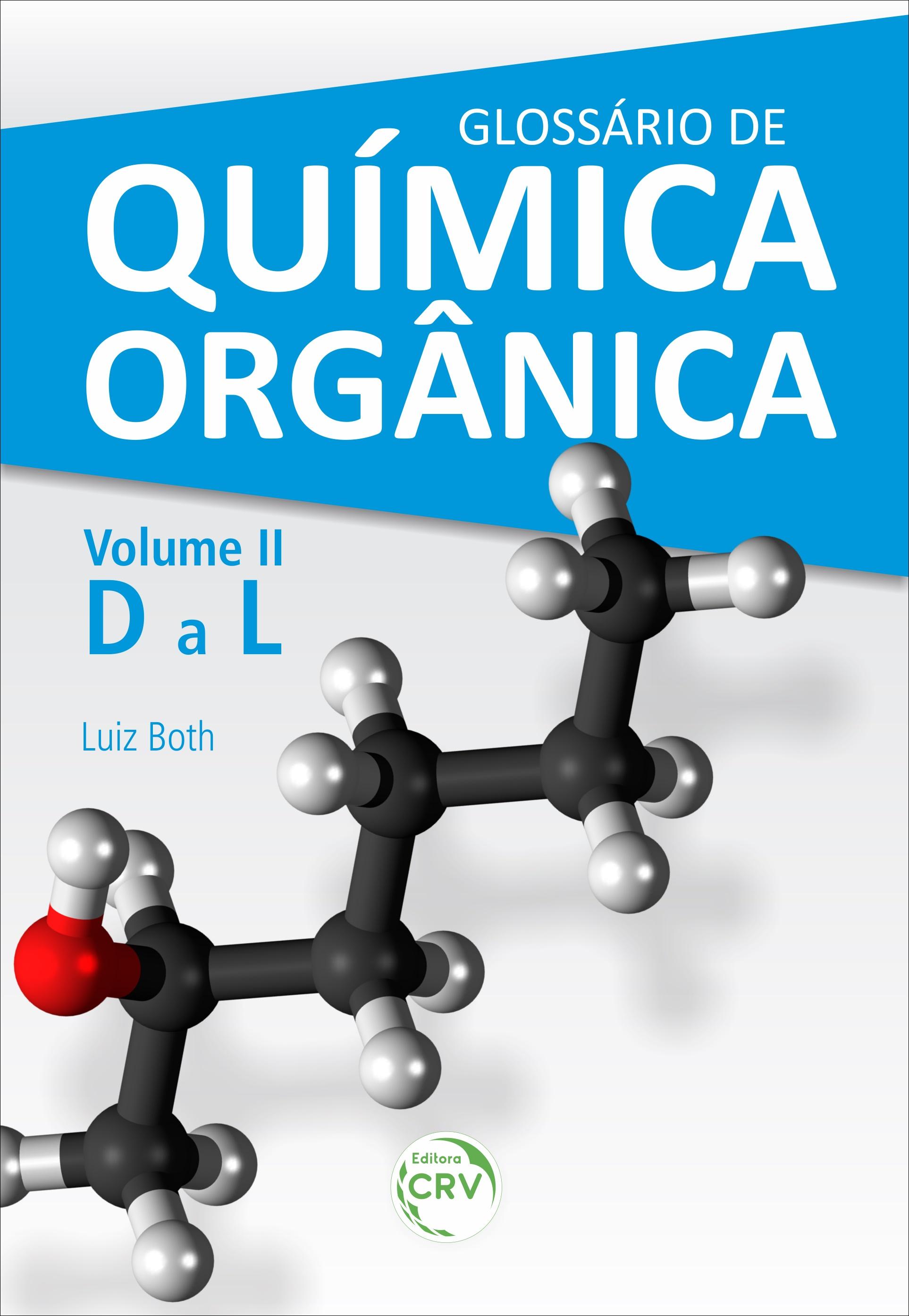 Capa do livro: GLOSSÁRIO DE QUÍMICA ORGÂNICA <br>Volume II (D a L)