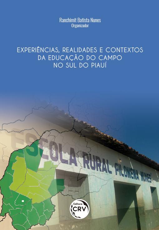Capa do livro: EXPERIÊNCIAS, REALIDADES E CONTEXTOS DA EDUCAÇÃO DO CAMPO NO SUL DO PIAUÍ