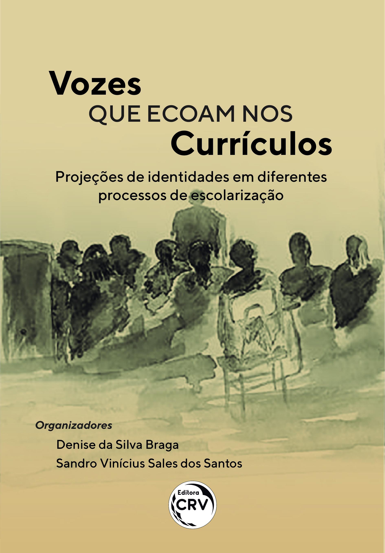 Capa do livro: VOZES QUE ECOAM NOS CURRÍCULOS:<br> projeções de identidades em diferentes processos de escolarização