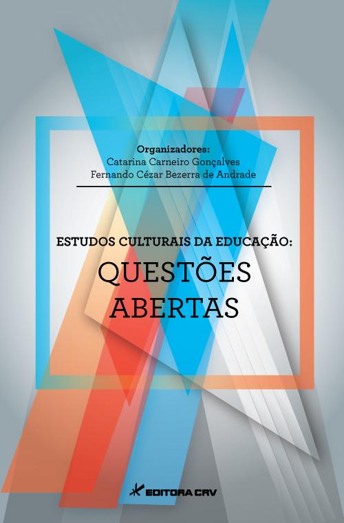 Capa do livro: ESTUDOS CULTURAIS DA EDUCAÇÃO: questões abertas