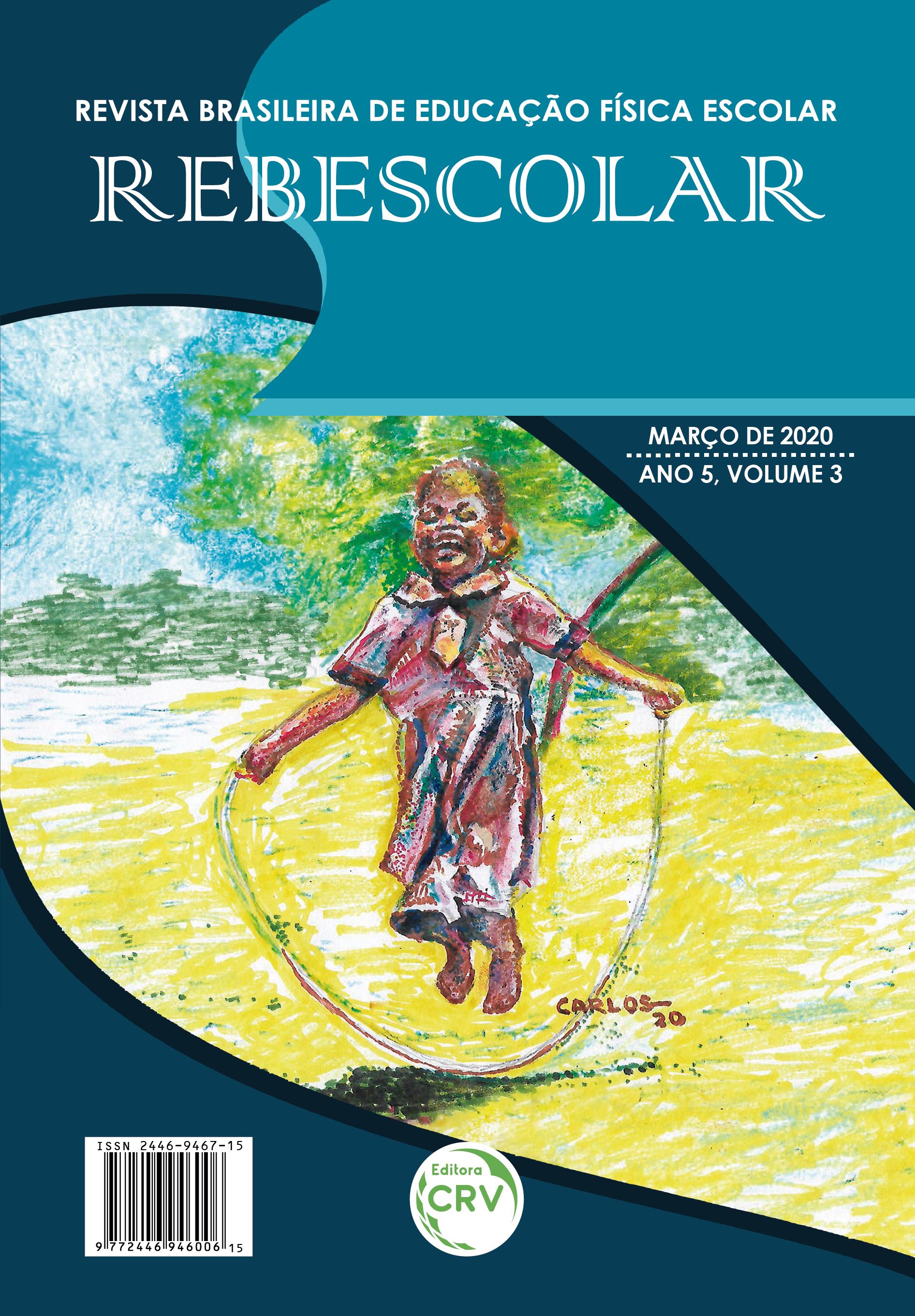Capa do livro: ANO V – VOLUME III – MARÇO 2020 <br> REVISTA BRASILEIRA DE EDUCAÇÃO FÍSICA ESCOLAR - REBESCOLAR
