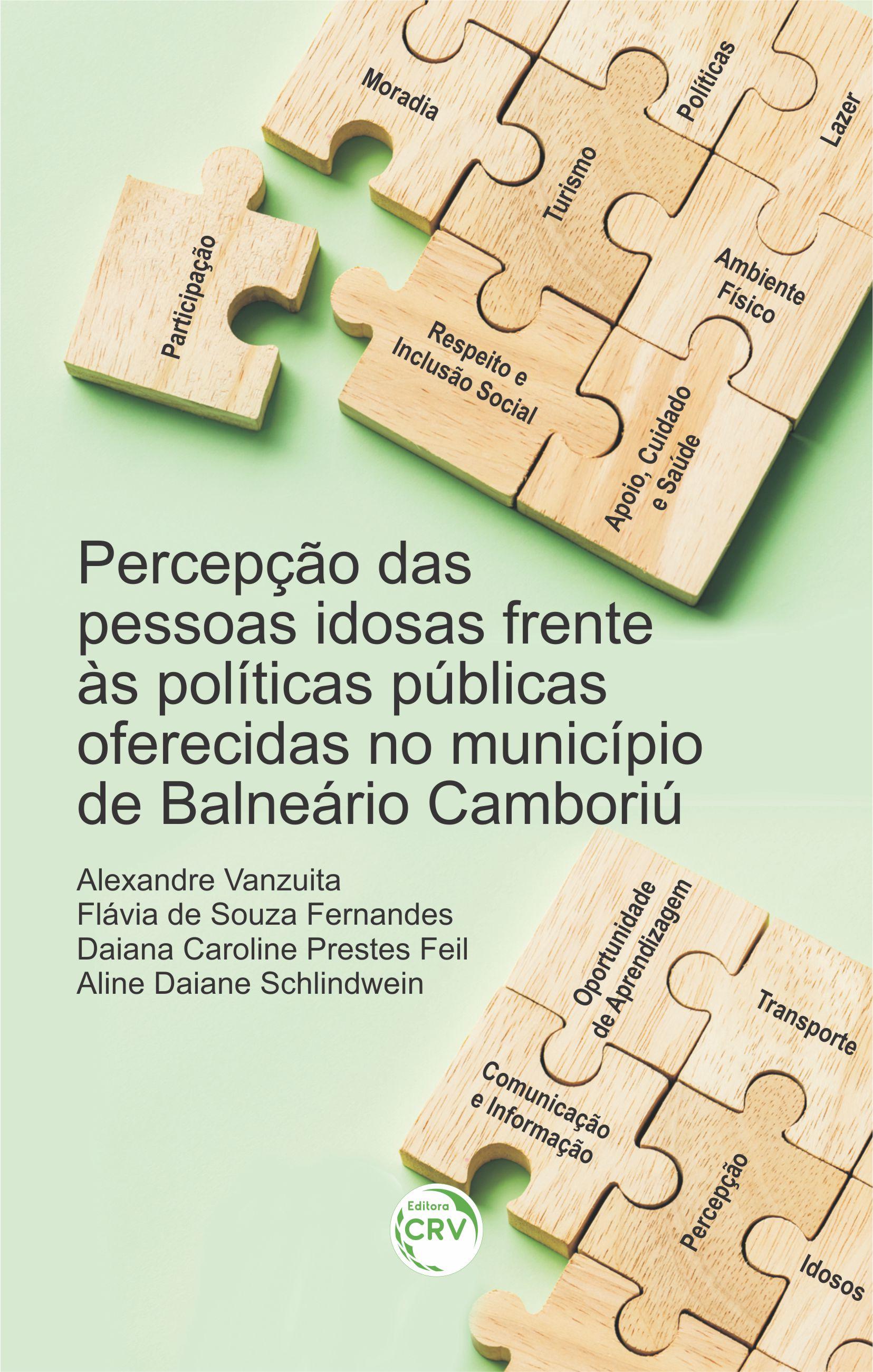 Capa do livro: PERCEPÇÃO DAS PESSOAS IDOSAS FRENTE ÀS POLÍTICAS PÚBLICAS OFERECIDAS NO MUNICÍPIO DE BALNEÁRIO CAMBORIÚ