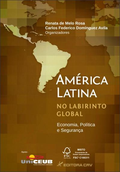 Capa do livro: AMÉRICA LATINA NO LABIRINTO GLOBAL:<br>economia,política e segurança