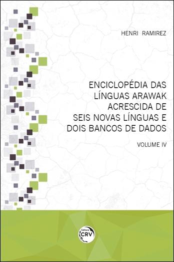 Capa do livro: ENCICLOPÉDIA DAS LÍNGUAS ARAWAK <br> ACRESCIDA DE SEIS NOVAS LÍNGUAS E DOIS BANCOS DE DADOS <br> Volume IV