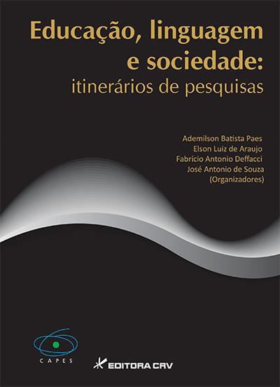 Capa do livro: EDUCAÇÃO, LINGUAGEM E SOCIEDADE:<br>itinerários de pesquisas