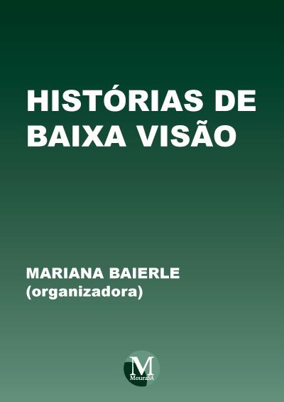 Capa do livro: HISTÓRIAS DE BAIXA VISÃO<br><a href=https://editoracrv.com.br/produtos/detalhes/33299-CRV>VER 2ª EDIÇÃO</a>