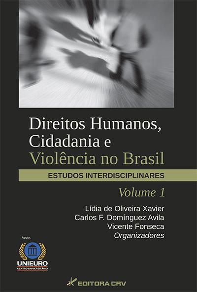Capa do livro: DIREITOS HUMANOS, CIDADANIA E VIOLÊNCIA NO BRASIL:<br>estudos interdisciplinares - Volume 1