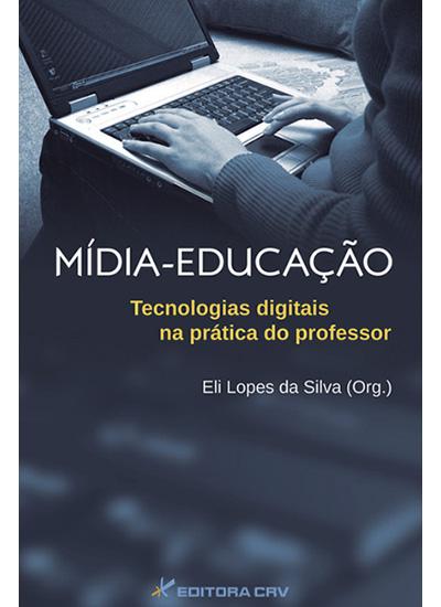 Capa do livro: MÍDIA-EDUCAÇÃO:<br>tecnologias digitais na prática do professor