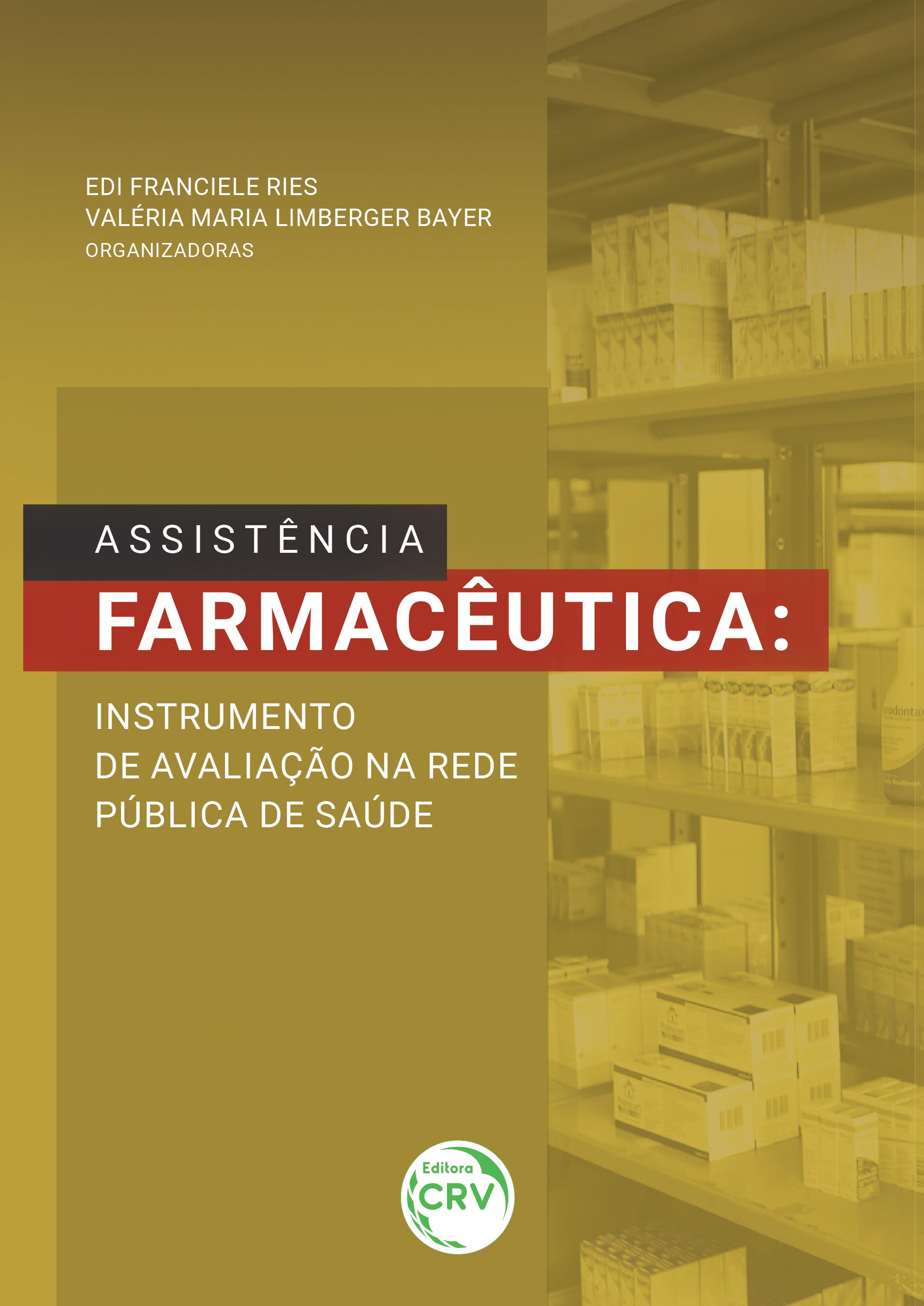 Capa do livro: ASSISTÊNCIA FARMACÊUTICA:<br> instrumento de avaliação na rede pública de saúde