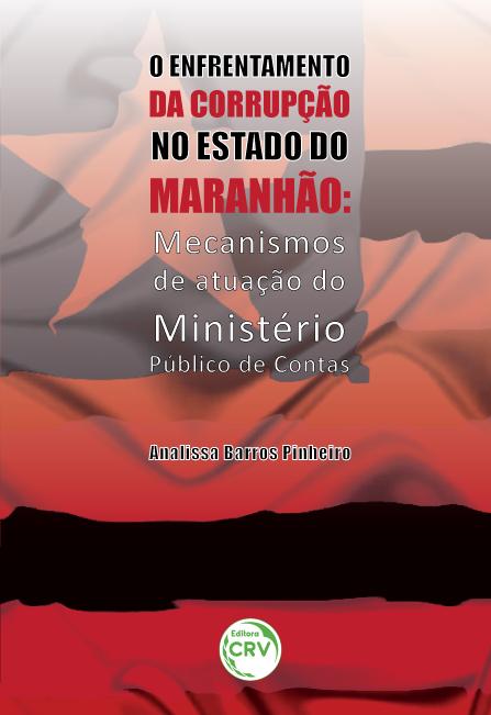 Capa do livro: O ENFRENTAMENTO DA CORRUPÇÃO NO ESTADO DO MARANHÃO: <br>mecanismos de atuação do Ministério Público de Contas