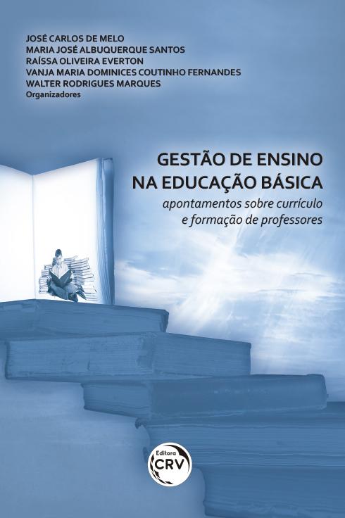 Capa do livro: GESTÃO DE ENSINO NA EDUCAÇÃO BÁSICA: <br>apontamentos sobre currículo e formação de professores
