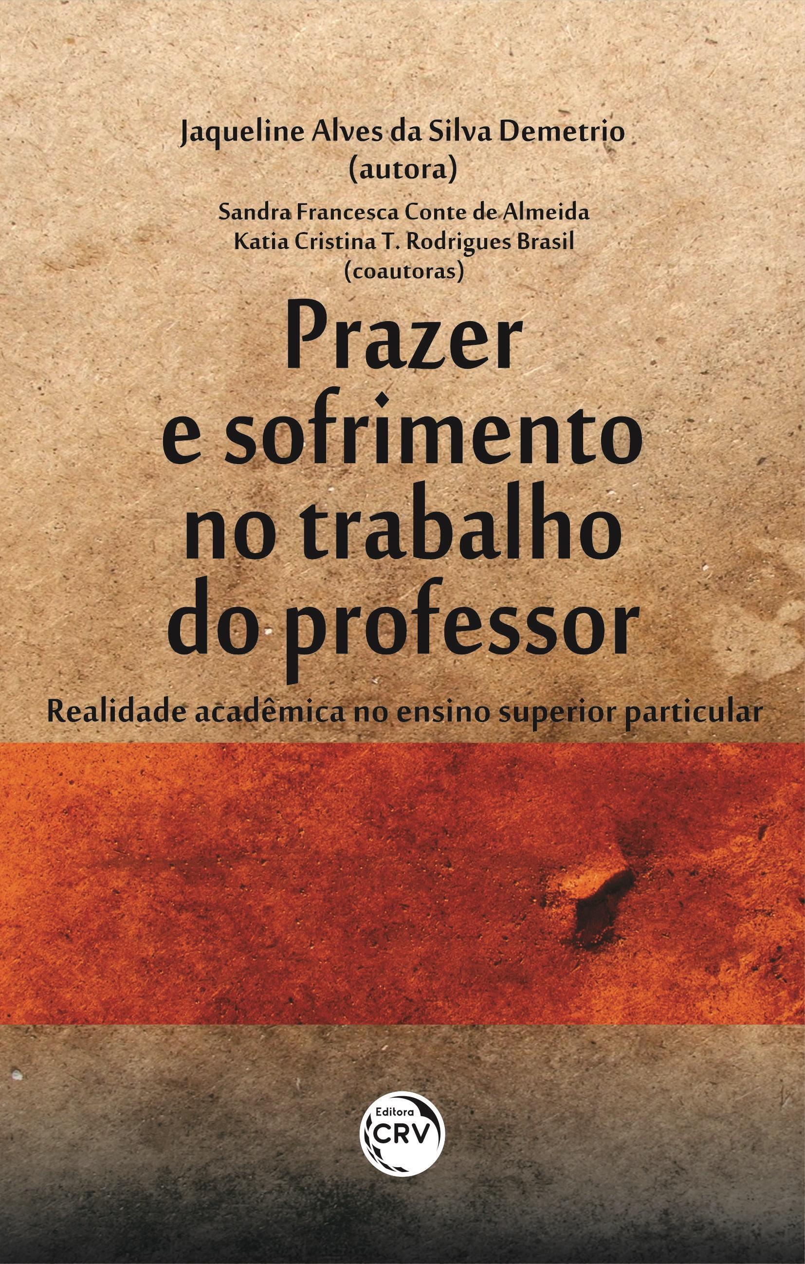 Capa do livro: PRAZER E SOFRIMENTO NO TRABALHO DO PROFESSOR: <br>realidade acadêmica no ensino superior particular