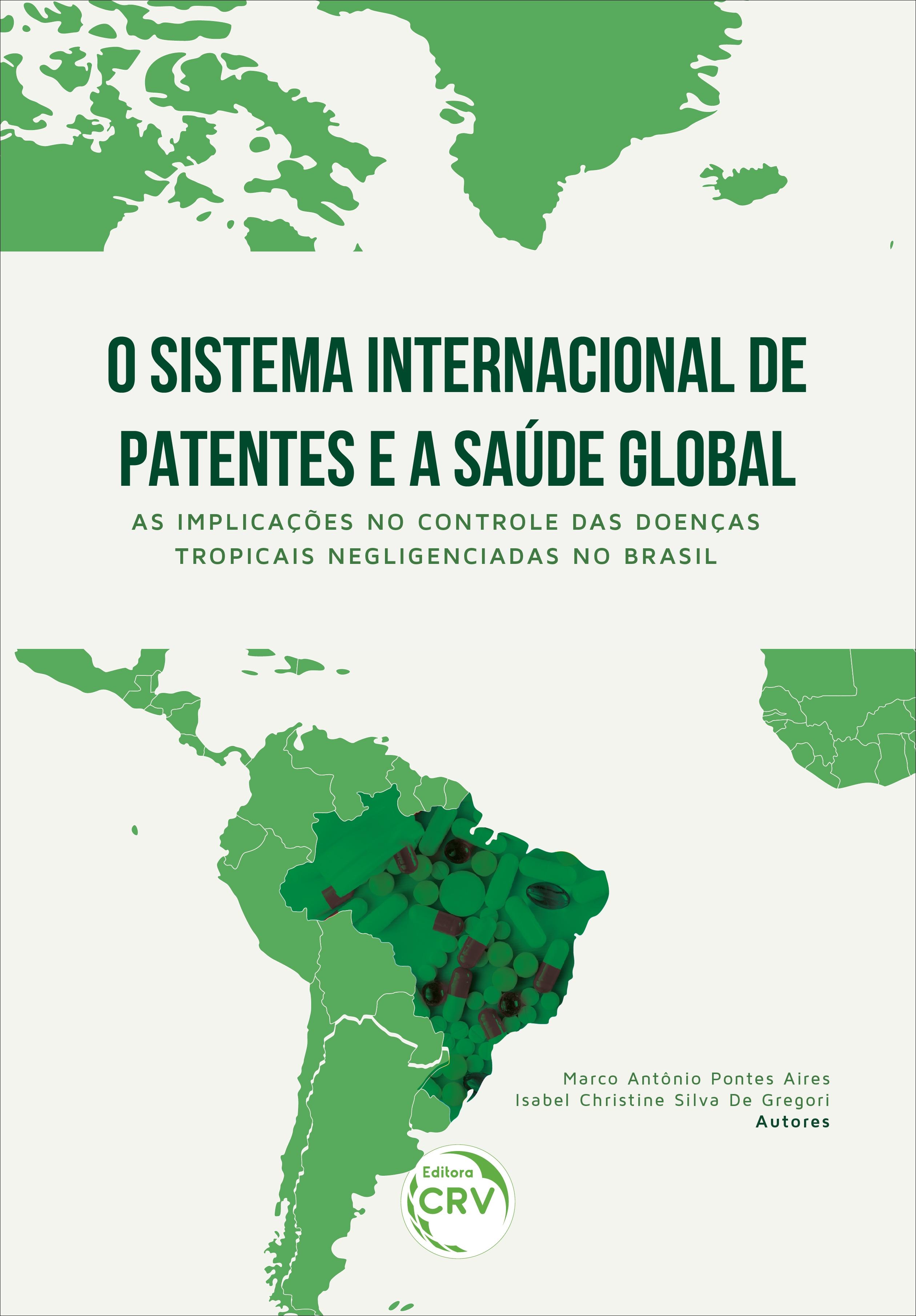 Capa do livro: O SISTEMA INTERNACIONAL DE PATENTES E A SAÚDE GLOBAL: <br>as implicações no controle das doenças tropicais negligenciadas no Brasil