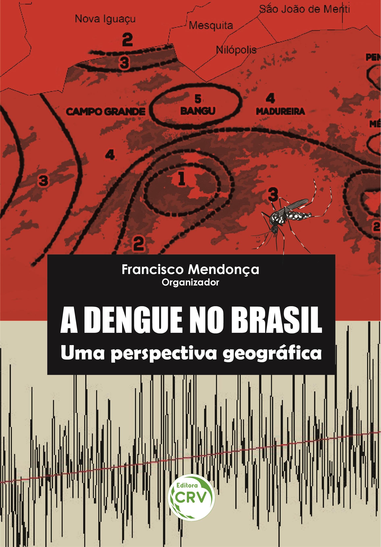 Capa do livro: A DENGUE NO BRASIL: <br>Uma perspectiva geográfica