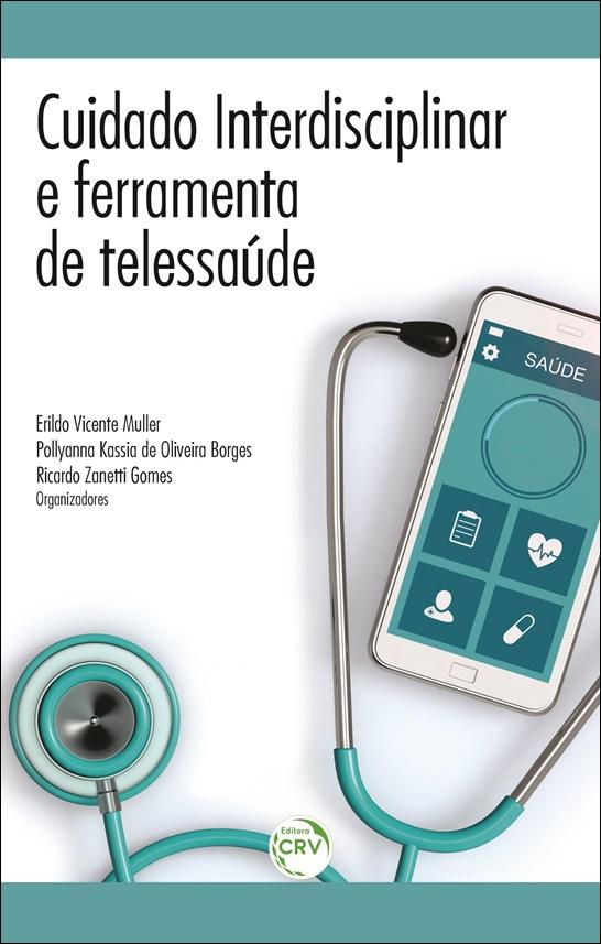 Capa do livro: CUIDADO INTERDISCIPLINAR E FERRAMENTAS DE TELESSAÚDE