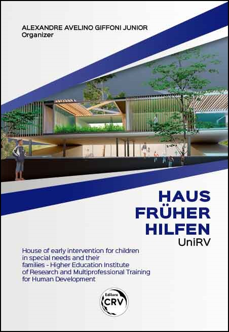Capa do livro: HAUS FRÜHER HILFEN UNIRV: <br> house of early intervention for children in special needs and their families – Higher Education Institute of Research and Multiprofessional Training for Human Development