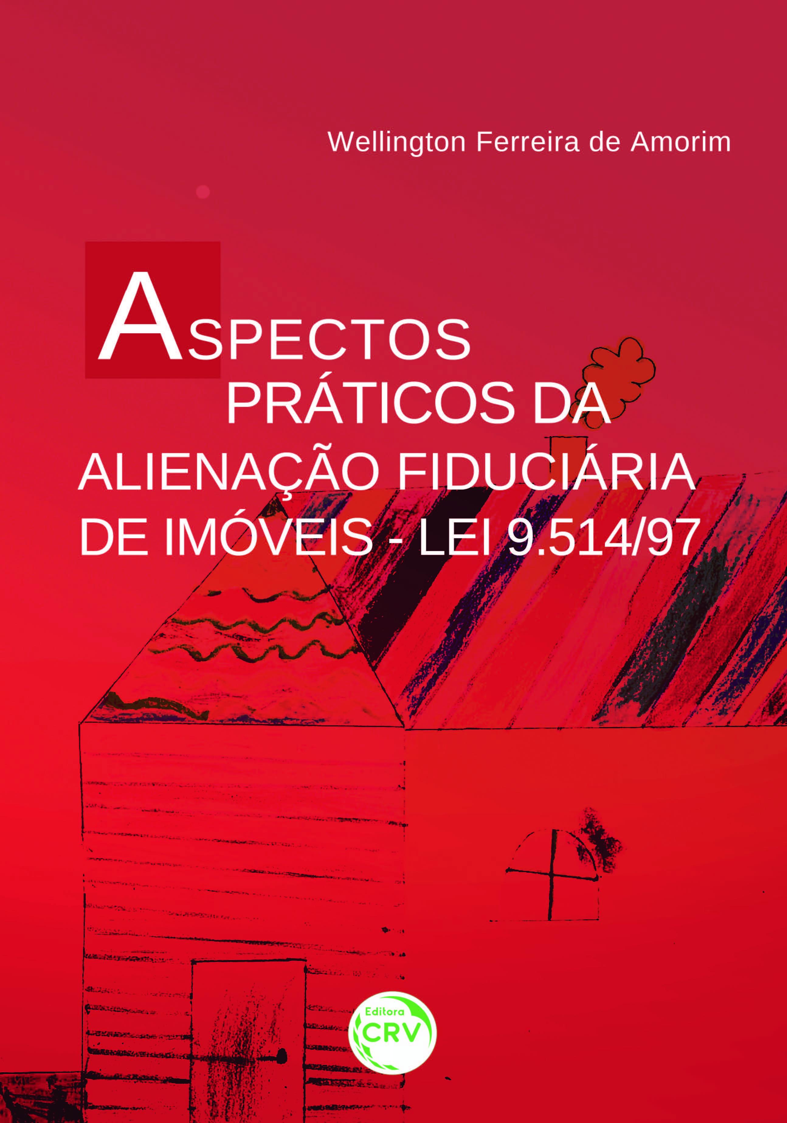 Capa do livro: ASPECTOS PRÁTICOS DA ALIENAÇÃO FIDUCIÁRIA DE IMÓVEIS – LEI 9.514/97
