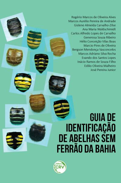 Capa do livro: GUIA DE IDENTIFICAÇÃO DE ABELHAS SEM FERRÃO DA BAHIA