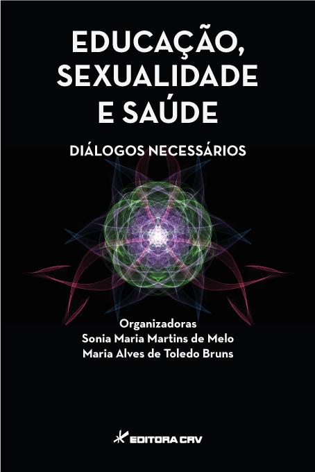 Capa do livro: EDUCAÇÃO, SEXUALIDADE E SAÚDE <br>diálogos necessários
