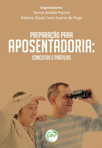 Capa do livro: PREPARAÇÃO PARA A APOSENTADORIA:<br> conceitos e prática