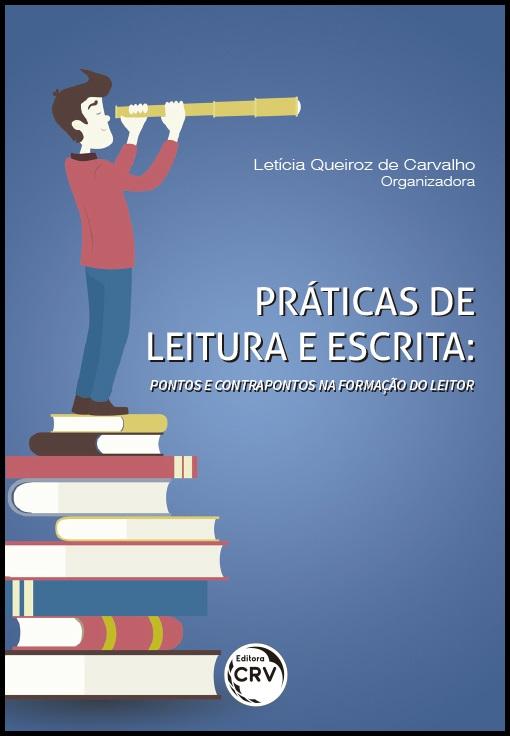 Capa do livro: PRÁTICAS DE LEITURA E ESCRITA:<br>pontos e contrapontos na formação do leitor