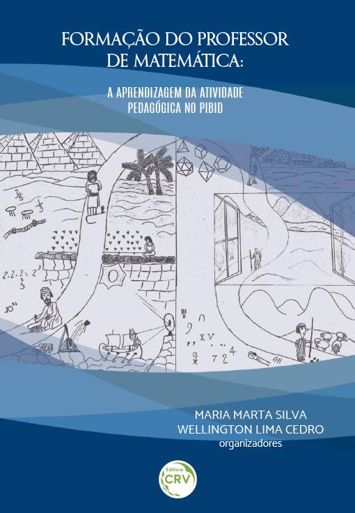 Capa do livro: FORMAÇÃO DO PROFESSOR DE MATEMÁTICA:<br> a aprendizagem da atividade pedagógica no PIBID