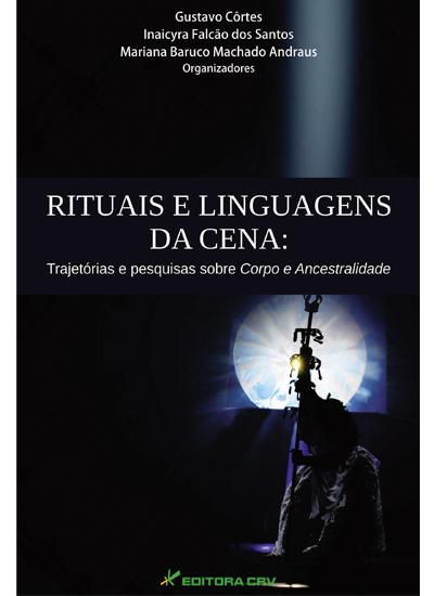 Capa do livro: RITUAIS E LINGUAGENS DA CENA:<br>trajetórias e pesquisas sobre corpo e ancestralidade