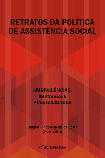 Capa do livro: RETRATOS DA POLÍTICA DE ASSISTÊNCIA SOCIAL:<br>ambivalências, impasses e possibilidades