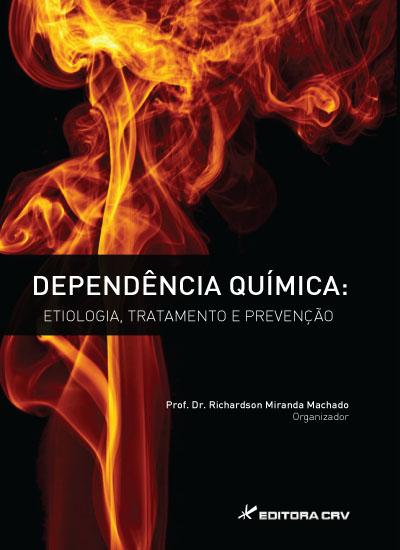 Capa do livro: DEPENDÊNCIA QUÍMICA:<BR> etiologia, tratamento e prevenção